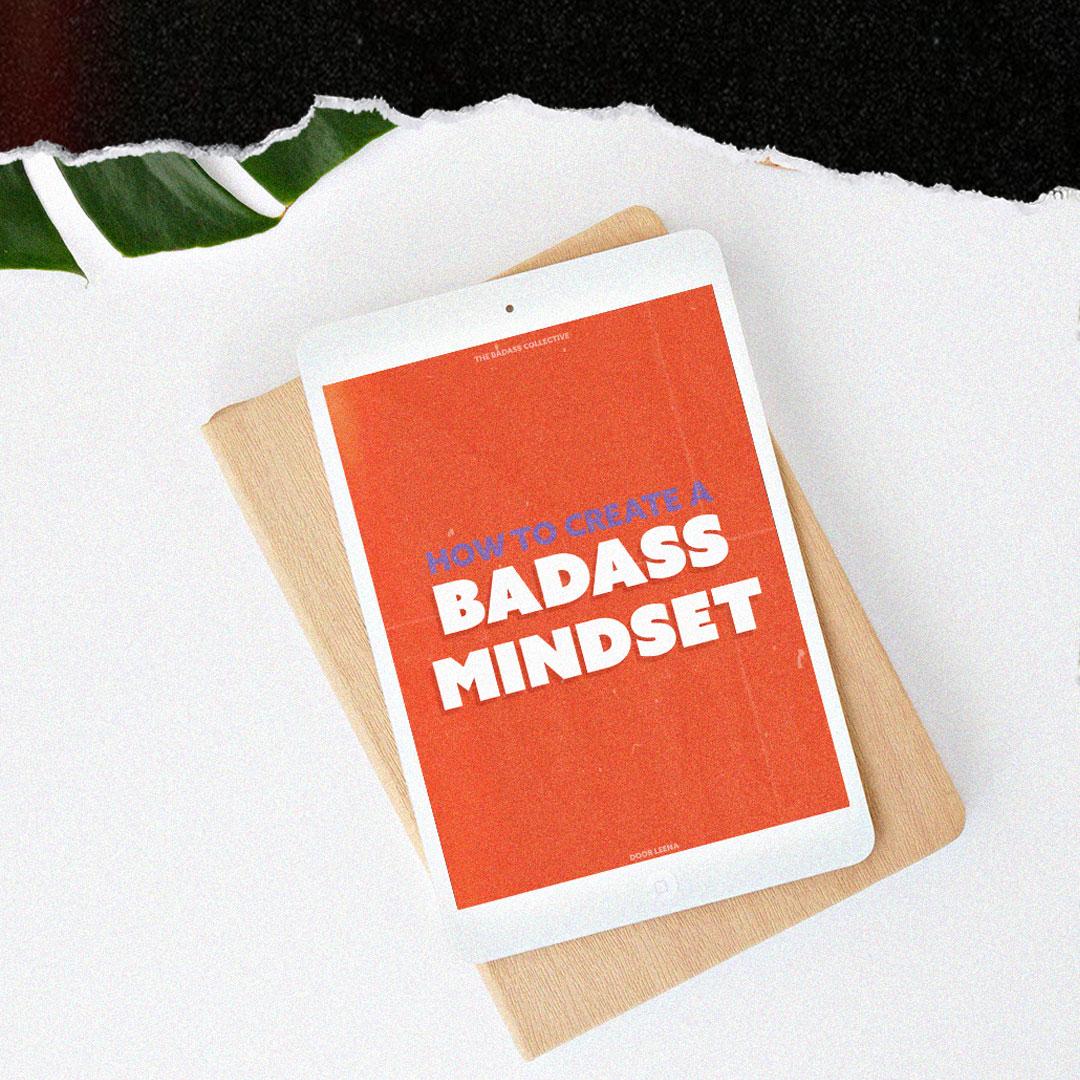 How To Create A Badass Mindset  (E-book)